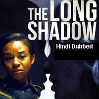 The Long Shadow (2020) Unofficial Hindi Dubbed Full Movie Watch Free Download