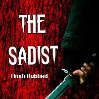 The Sadist (2015) Hindi Dubbed Full Movie Watch Online HD Free Download