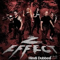 The Z Effect (2016) Hindi Dubbed Full Movie Watch Online HD Print Free Download