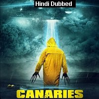 Canaries (2017) Hindi Dubbed Full Movie Watch Online HD Print Free Download