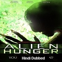 Alien Hunger (2017) Hindi Dubbed Full Movie Watch Online HD Print Free Download