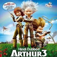 Arthur 3: The War of the Two Worlds (2010) Hindi Dubbed Full Movie Watch Online HD Print Free Download