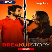 Breakup Story (2020) Hindi Season 1 Hoichoi [EP 1 To 5] Watch Online HD Free Download