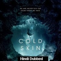 Cold Skin (2017) Hindi Dubbed Full Movie Watch Online HD Print Free Download