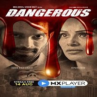 Dangerous (2020) Hindi Season 01 Complete MX Watch Online HD Print Free Download