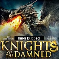 Knights of The Damned (2017) Hindi Dubbed Full Movie Watch Online HD Print Free Download