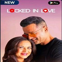 Locked in Love (2020) Hindi Season 1 Watch Online HD Print Free Download