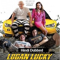 Logan Lucky (2017) Hindi Dubbed Full Movie Watch Online HD Print Free Download
