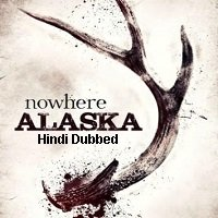 Nowhere Alaska (2020) Unofficial Hindi Dubbed Full Movie Watch Free Download