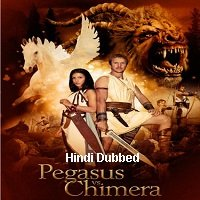 Pegasus Vs Chimera (2012) Hindi Dubbed Full Movie Watch Online HD Print Free Download