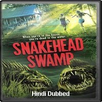 SnakeHead Swamp (2014) Hindi Dubbed Full Movie Watch Online HD Print Free Download