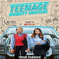 Teenage Bounty Hunters (2020) Hindi Season 1 Complete Watch Online HD Print Free Download
