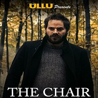 The Chair (2020) Hindi Ullu Originals Short Movie Watch Online HD Print Free Download
