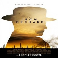The Iron Orchard (2018) Unofficial Hindi Dubbed Full Movie Watch Free Download