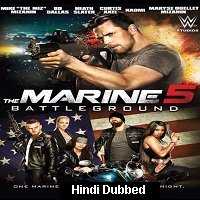 The Marine 5: Battleground (2017) Hindi Dubbed Full Movie Watch Online HD Print Free Download