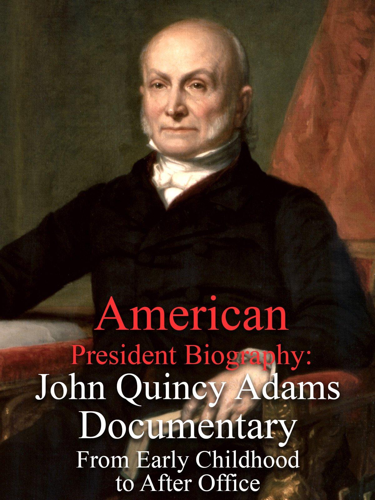 Watch American President Biography John Quincy Adams