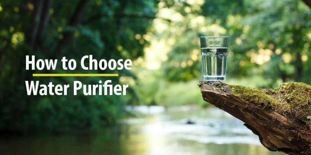 how to choose water purifier