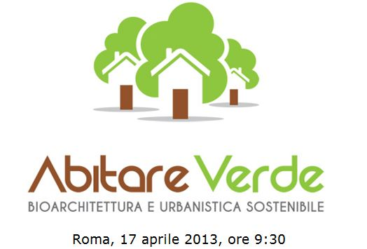 Bioarchitettura e urbanistica sostenibile. Roma 17 aprile