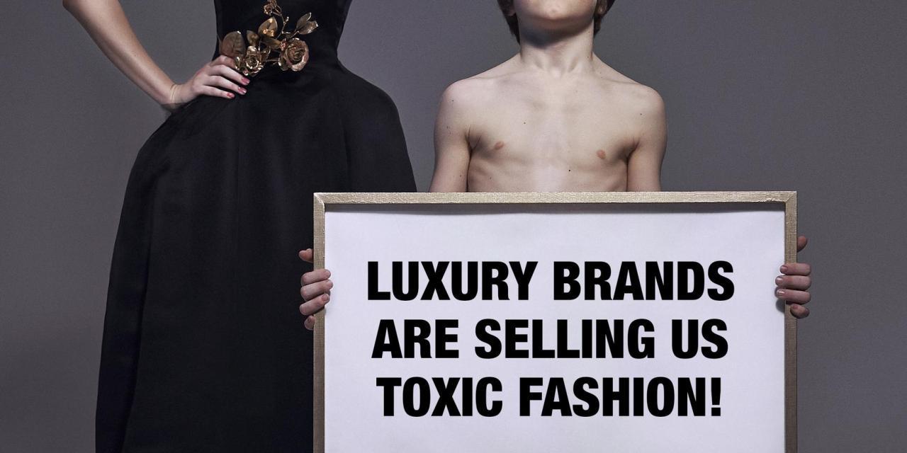 Sostanze tossiche nell'alta moda: un lusso che non possiamo permetterci