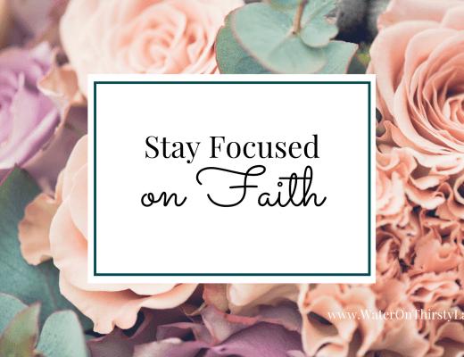 Stay Focused on Faith