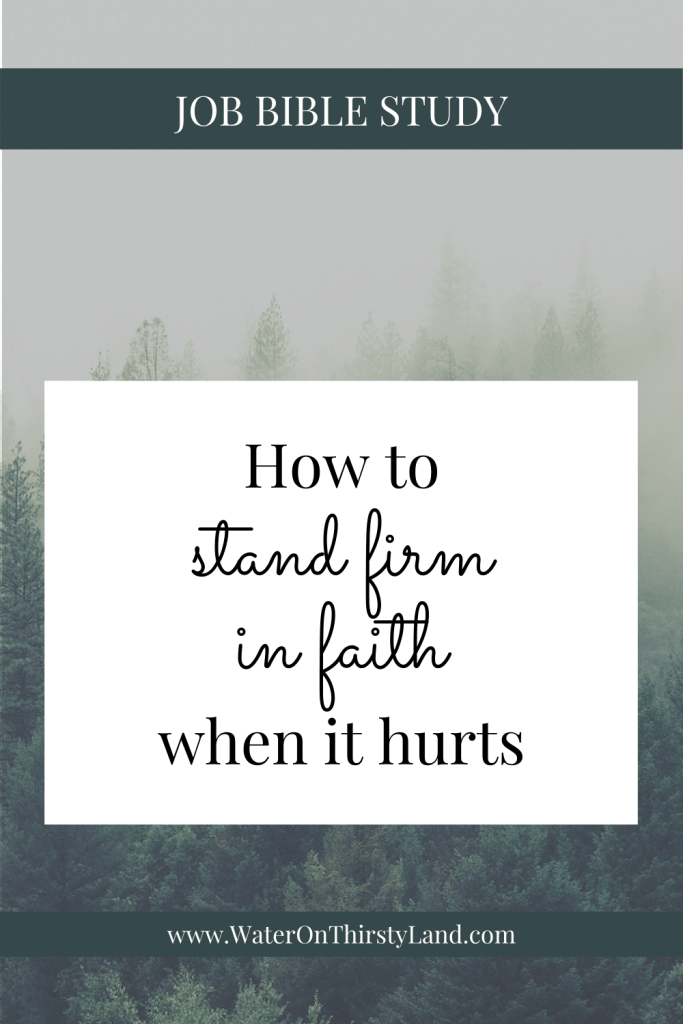 How to stand firm in faith when it hurts