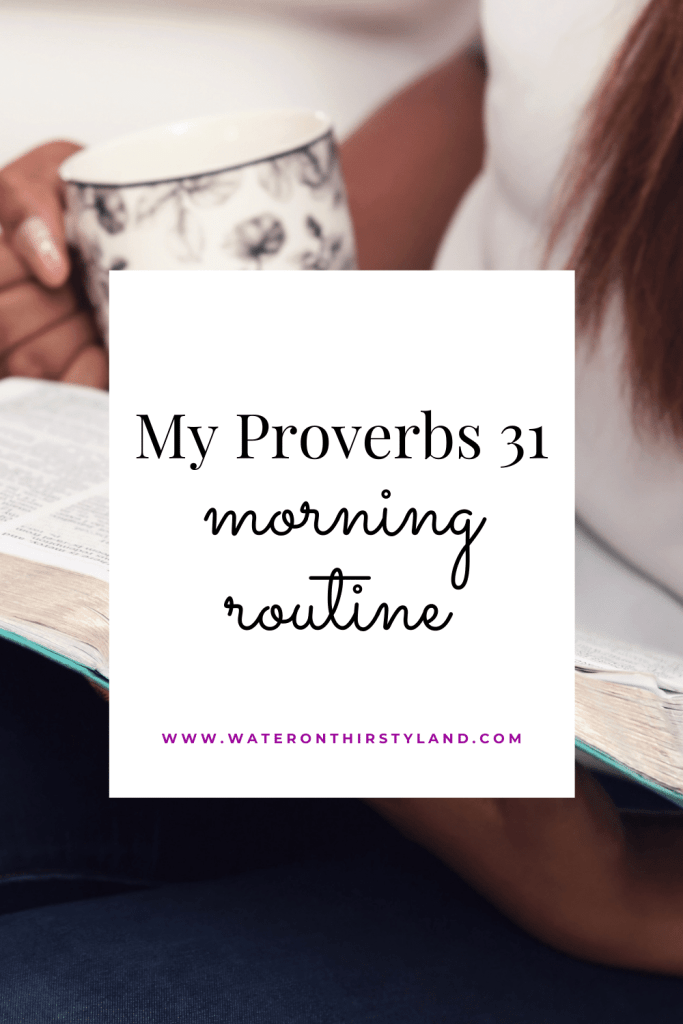 Proverbs 31 morning routine