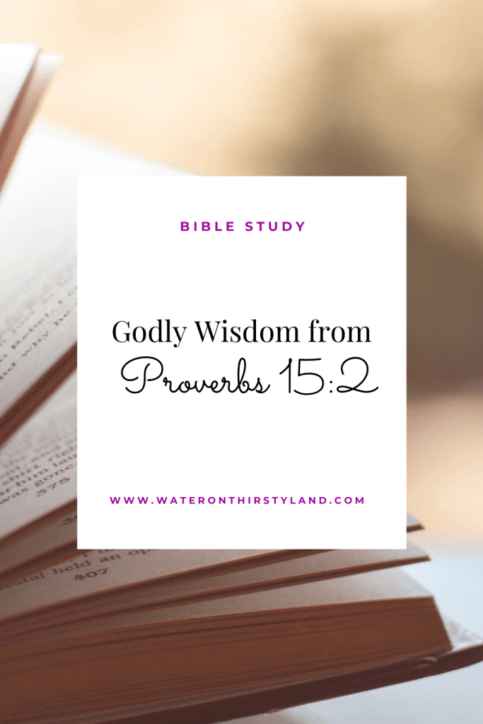 Godly wisdom from Proverbs 15_2