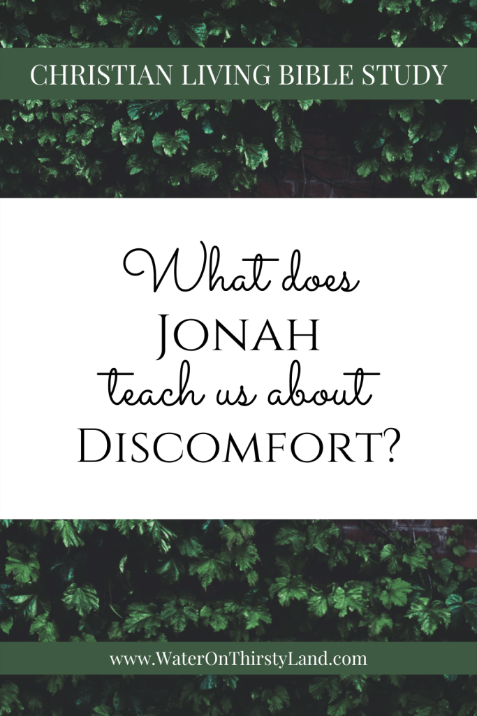 What does Jonah teach us about discomfort