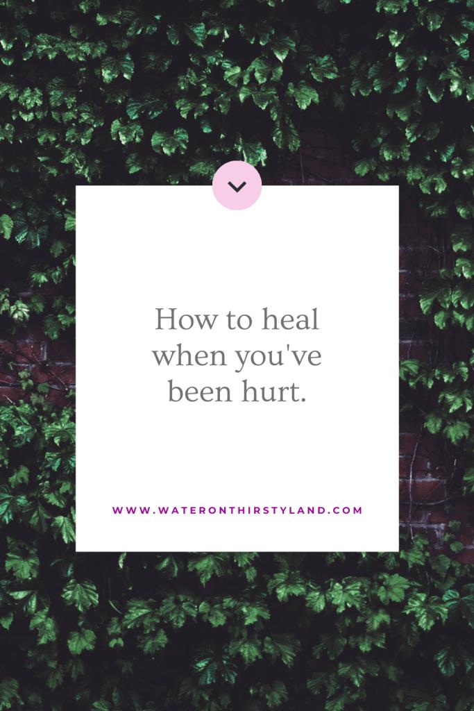 heal when youve been hurt