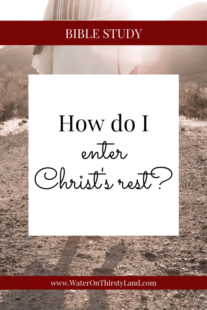 How do I enter Christs rest