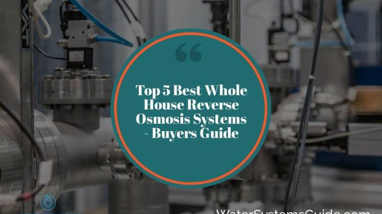 Top 5 Best Whole House Reverse Osmosis Systems