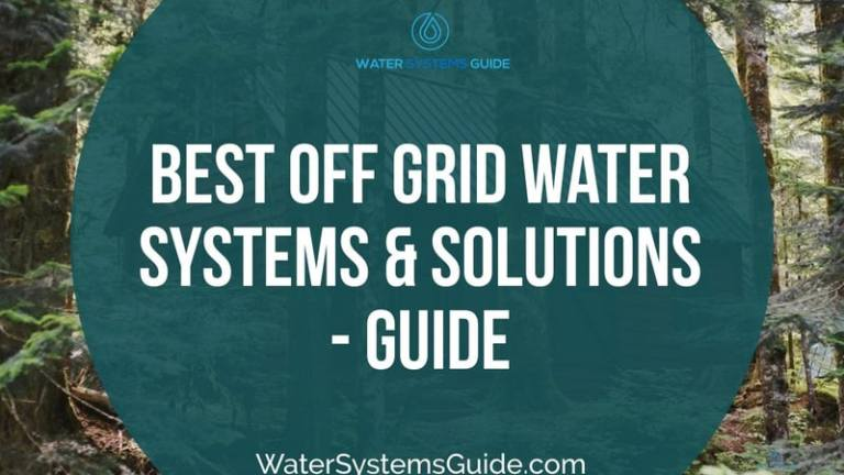 Top 5 Best Off-Grid Water Systems