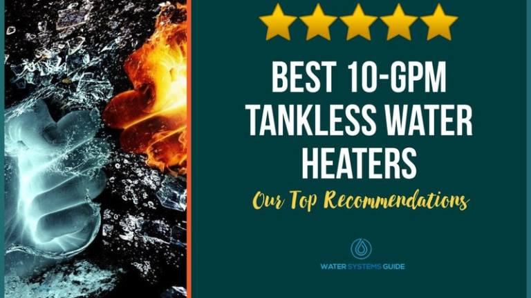 Best 10 GPM Tankless Water Heaters