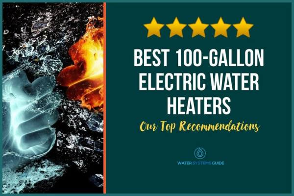 Top 5 Best 100-Gallon Electric Water Heaters (2021 Review)🥇