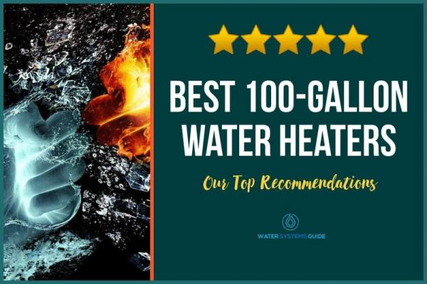Top 8 Best 100-Gallon Water Heaters (2021 Review)🥇
