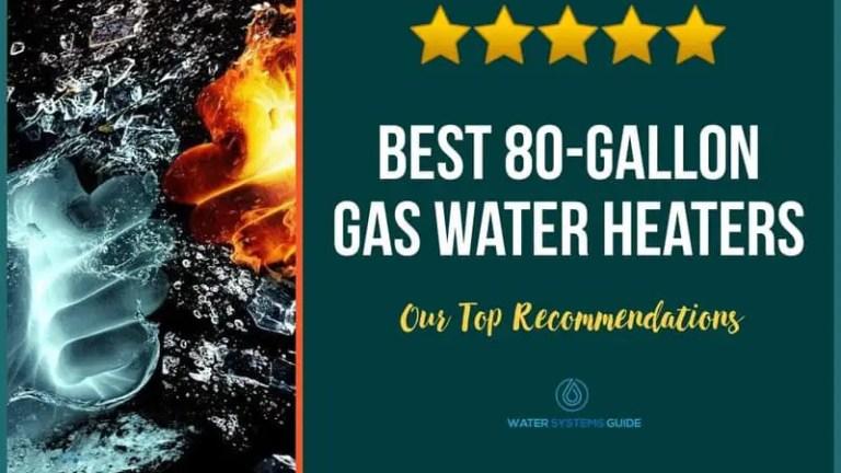 Best 80-Gallon Gas Hot Water Heaters