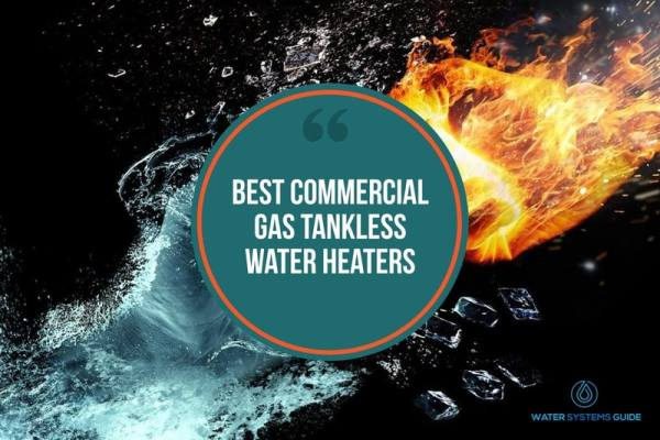 Top 7 Best Commercial Gas Tankless Water Heaters (2021 Review)🥇