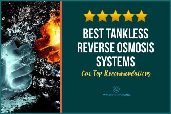 Top 10 Best Tankless Reverse Osmosis Systems🥇(2021 Review)