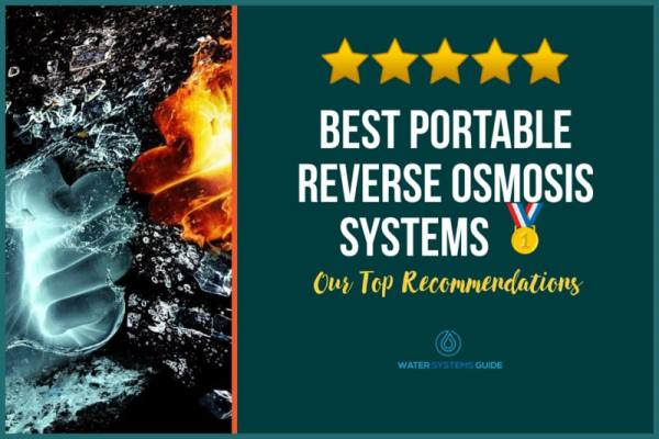 Top 5 Best Portable Reverse Osmosis Systems 🥇(2021 Review)