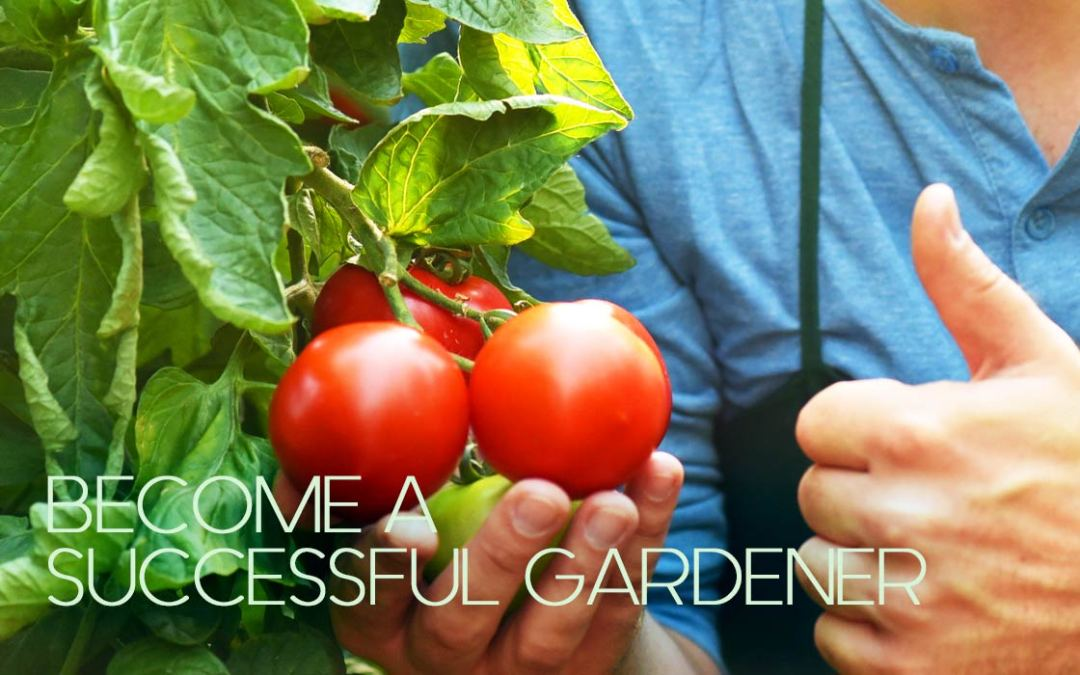 A Simple Trick to Help You Become a More Successful Gardener!