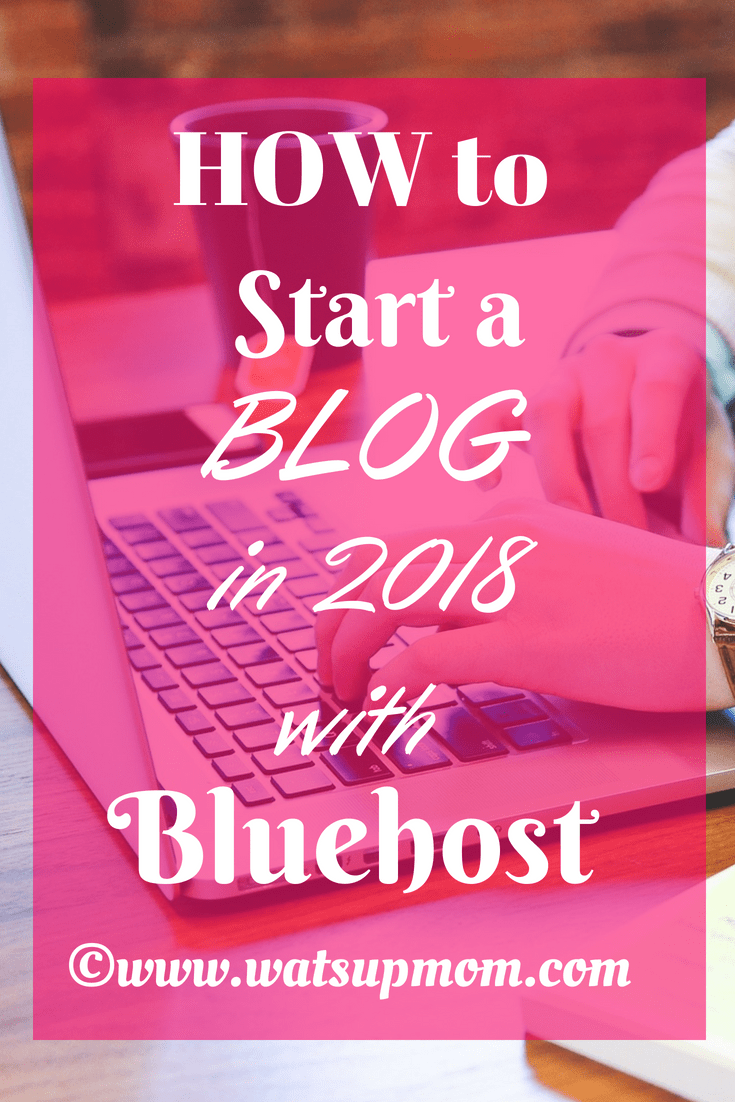How to start a blog in 2018 with bluehost