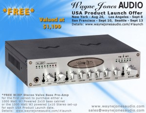 Wayne Jones AUDIO - USA Product Launch - Free Stereo Valve Bass Pre-Amp Offer