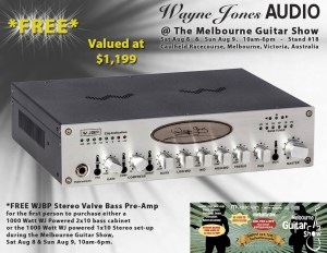 FREE WJBP Stereo Valve Bass Pre-Amp  for the first person to purchase either a 1000 Watt WJ Powered 2x10 or the 1000 Watt WJ powered 1x10 Stereo set-up during the Melbourne Guitar Show.
