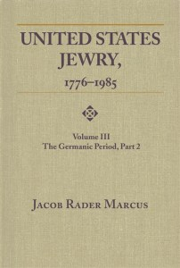 United States Jewry, 1776-1985: Volume 3, The Germanic Period, Part 2 Image