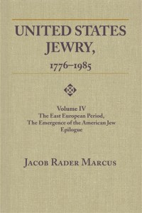 United States Jewry, 1776-1985: Volume 4, The East European Period, The Emergence of the American Jew Epilogue Image