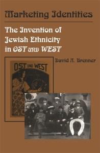 Marketing Identities: The Invention of Jewish Ethnicity in Ost und West Image