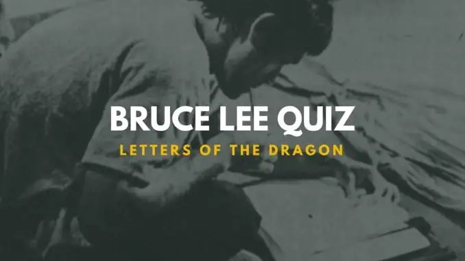 Bruce Lee Letters of the Dragon Trivia Quiz