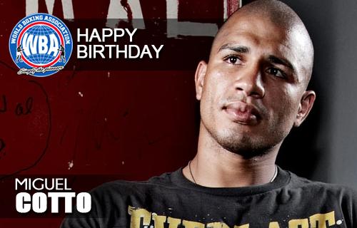 Happy Birthday Miguel Cotto