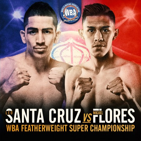 Santa Cruz vs Flores and Figueroa vs Ceja WBA Title bouts at MGM Grand Las Vegas
