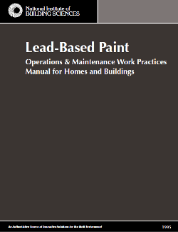 This Manual Is Written To Guide Users In The Safe Management Of Lead Based Paint Commonly Encountered During Operation And Maintenance O M Homes